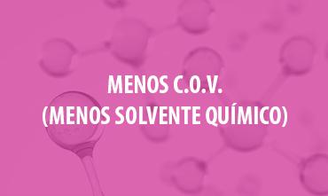 Menos C.O.V. (Menos solvente químico)